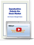 OPPORTUNITIES OUTSIDE THE STOCK MARKET